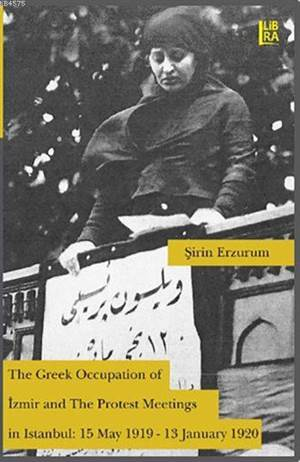 The Greek Occupation Of Izmir And The Protest Meetings İn Istanbul; 15 May 1919-13 January 1920