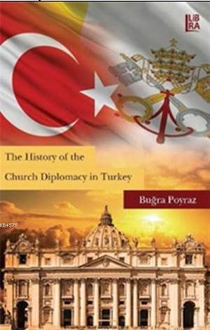 The History Of The Church Diplomacy İn Turkey