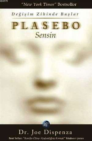 Plasebo Sensin; Değişim Zihinde Başlar