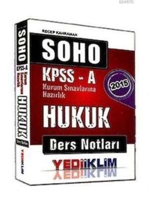 KPSS A Grubu Hukuk Ders Notları (SOHO); 2015