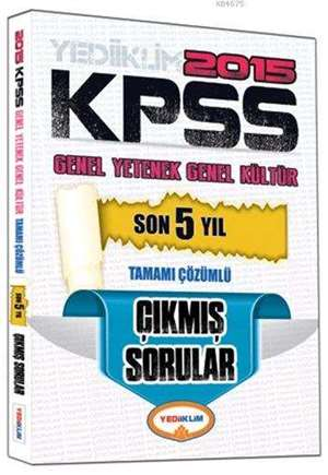 KPSS Genel Yetenek - Genel Kültür Son 5 Yıl Çıkmış Sorular; Tamamı Çözümlü -  2015