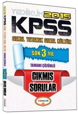 KPSS Genel Yetenek - Genel Kültür Son 3 Yıl Çıkmış Sorular; Tamamı Çözümlü - 2015