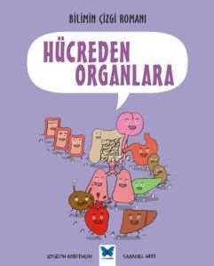 Fen Bilimlerinin Çizgi Romanı - Hücrelerden Organlara