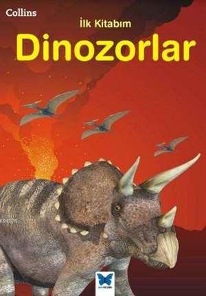 Collins İlk Kitabım Dinozorlar