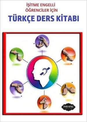 İşitme Engelli Öğrenciler İçin Türkçe Ders Kitabı (5,6,7,8 Sınıflar)