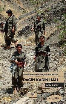 Dağın Kadın Hali; Savaşta ,Barışta ,Özgürlükte ,Aşkta