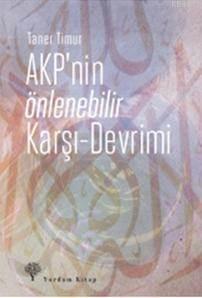 AKP'nin Önlenebilir Karşı Devrimi