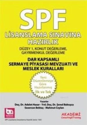 SPF Lisanslama Sınavlarına Hazırlık Düzey 1 Dar Kapsamlı Sermaye Piyasası Mevzuatı ve Meslek Kuralla