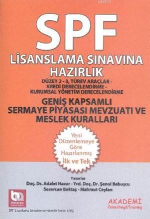 SPF Lisanslama Sinavlarina Hazirlik Düzey 2-3; Genis Kapsamli Sermaya Piyasasi Mevzuati ve Meslek Kurallari