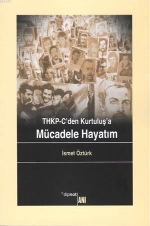THKP-C'den Kurtuluş' a Mücadele Hayatım