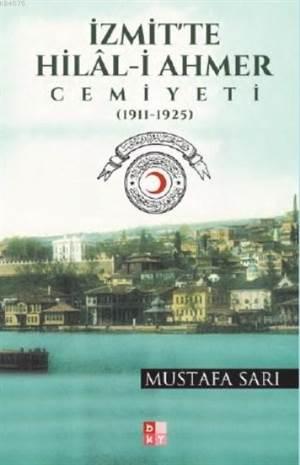 İzmit'te Hilal-İ Ahmer Cemiyeti; 1911-1925