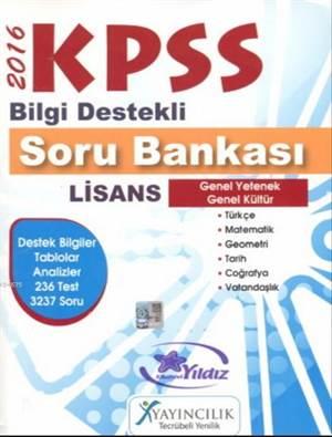2016 KPSS Bilgi Destekli Soru Bankası; Lisans Genel Yetenek Genel Kültür