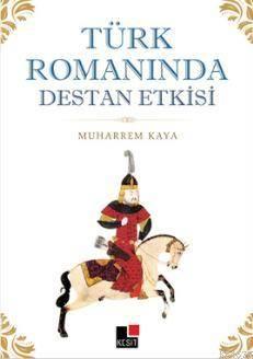 Türk Romanında Destan Etkisi