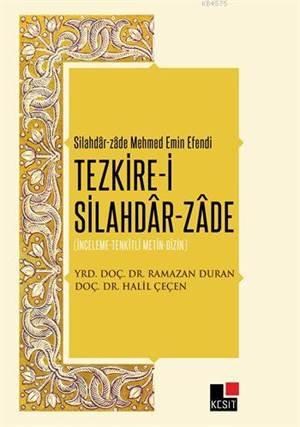 Tezkire-İ Silahdâr-Zâde; İnceleme-Tenkitli Metin-Dizin