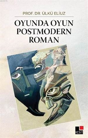 Oyunda Oyun Postmodern Roman