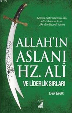 Allah'ın Aslanı Hz. Ali ve Liderlik Sırları