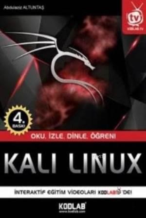 Kali Linux; Oku, İzle, Dinle, Öğren!
