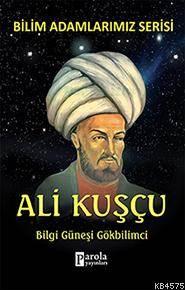 Ali Kuşçu; Bilgi Güneşi Gökbilimci