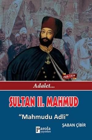 Sultan II. Mahmud; Adalet - Mahmudu Adli