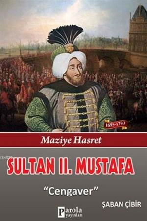 Sultan 2. Mustafa; Maziye Hasret - Cengaver
