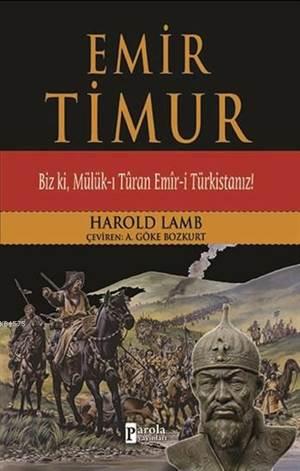 Emir Timur; Biz Ki Mülük-I Turan Emir-İ Türkistanız
