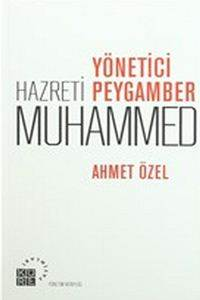 Yönetici Peygamber Hazreti Muhamed