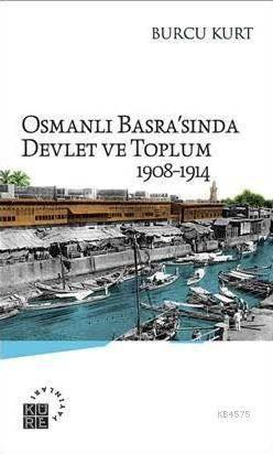 Osmanlı Basra'Sında Devlet Ve Toplum