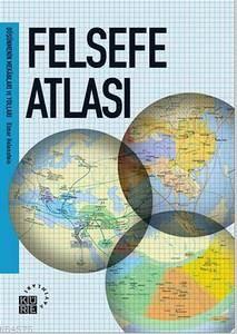 Felsefe Atlası; Düşünmenin Mekânları ve Yolları