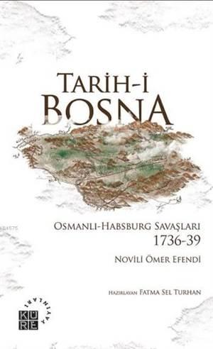 Tarih-i Bosna Osmanlı-Habsburg Savaşları 1736-39