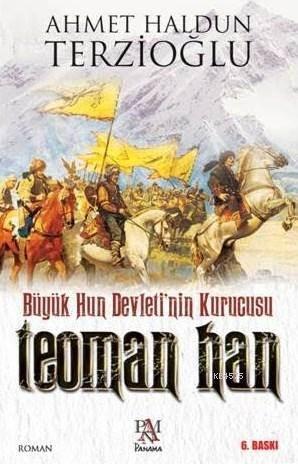 Teoman Han; Büyük Hun Devleti'nin Kurucusu