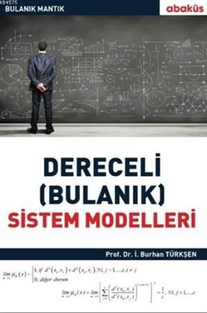 Bulanık Mantık Dereceli (Bulanık) Sistem Modelleri