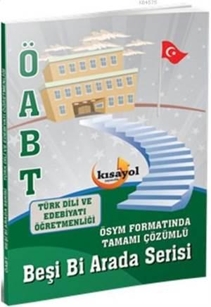 ÖABT Türk Dili Ve Edebiyatı Öğretmenliği Beşi Bi Arada Serisi Kısayol Yayınları 2016