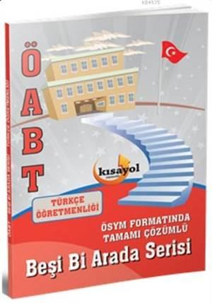 ÖABT Türkçe Öğretmenliği Beşi Bi Arada Serisi Kısayol Yayınları 2016