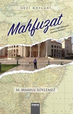 Gezi Notları - Mahfuzat; İslam Coğrafyasında Seyahat Notları 1