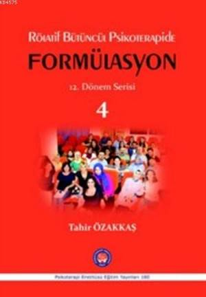 Formülasyon; Rölatif Bütüncül Psikoterapide Formülasyon 12. Dönem Serisi