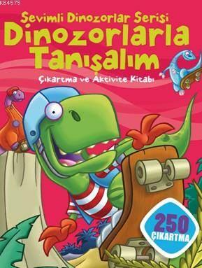 Sevimli Dinozorlar Serisi; Dinozorlarla Tanışalım