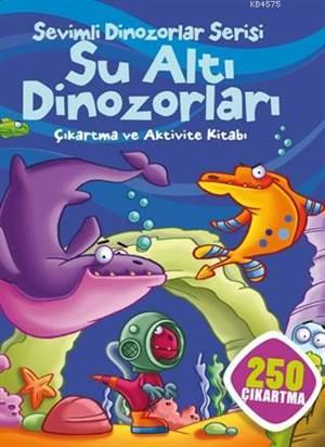 Sevimli Dinozorlar Serisi; Su Altı Dinozorları