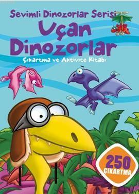 Sevimli Dinozorlar Serisi; Uçan Dinozorlar
