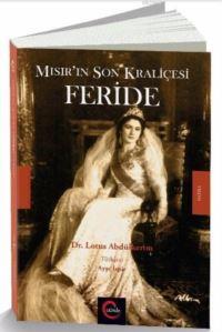 Mısır'ın Son Kraliçesi Feride