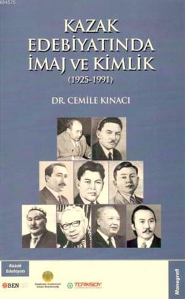 Kazak Edebiyatında İmaj Ve Kimlik; 1925 1991