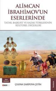 Alimcan İbrahimov'un Eserlerinde; Tatar  Başkurt Ve Kazak Türklerinin Kültürel Değerleri