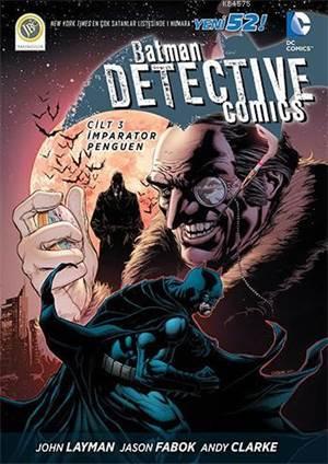 Batman Dedektif Hikayeleri Cilt 3 - İmparator Penguen