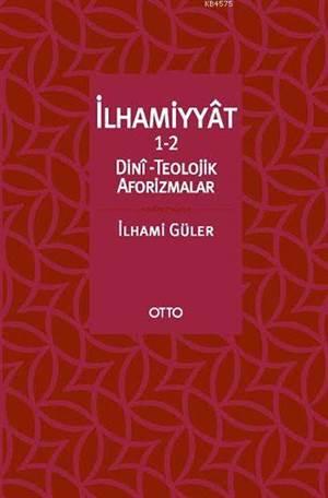 İlhamiyyât 1-2; Dinî - Teolojik Aforizmalar