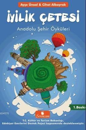 İyilik Çetesi; Anadolu Şehir Öyküleri
