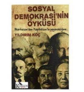Sosyal Demokrasinin Öyküsü (Marksizm`den Kapitalizm'in Payandalığına)