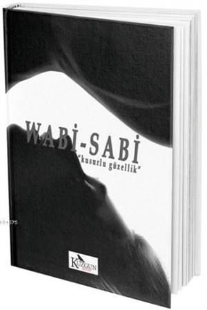 Wabi - Sabi; Kusurlu Güzellik