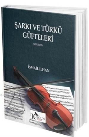 Şarkı Ve Türkü Güfteleri; Şiirlerim