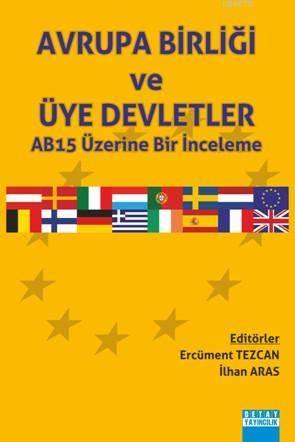 Avrupa Birliği Ve Üye Devletler Ab15 Üzerine Bir İnceleme