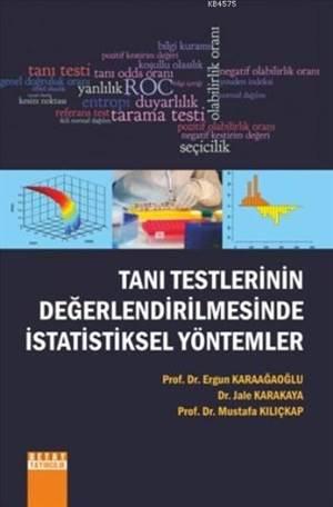 Tanı Testlerinin Değerlendirilmesinde İstatistiksel Yöntemler