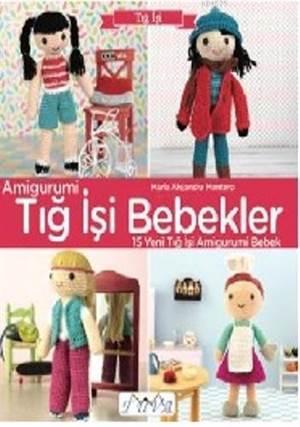 Amigurumi - Tığ İşi Bebekler; 15 Yeni Tığ İşi Amigurumi Bebek